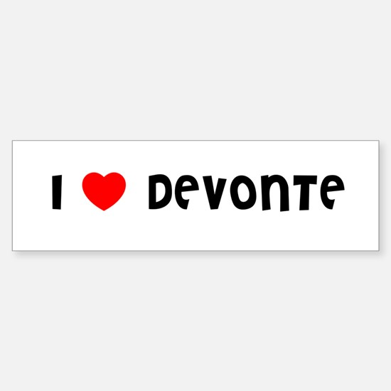 I LOVE DEVONTE Bumper Bumper Bumper Sticker