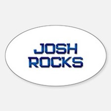 josh rocks Oval Decal