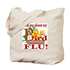 Ask Me About My Bird Flu Tote Bag