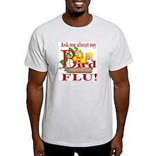 Ask Me About My Bird Flu Ash Grey T-Shirt