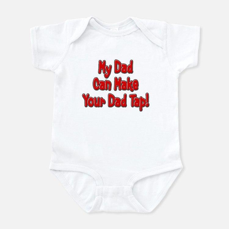 Make Your Dad Tap! Infant Bodysuit