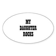 MY DAUGHTER ROCKS Oval Decal