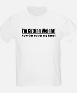 Cutting Weight! Get out of my T-Shirt