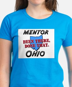 mentor ohio - been there, done that Tee