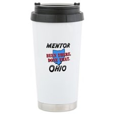 mentor ohio - been there, done that Travel Mug