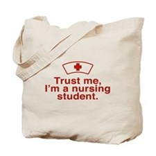 Trust me I'm a Nursing Student Tote Bag