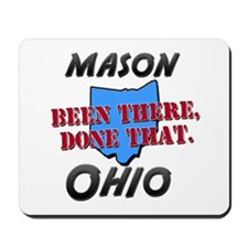 mason ohio - been there, done that Mousepad