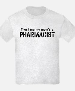 Trust Me My Mom's a Pharmacist T-Shirt