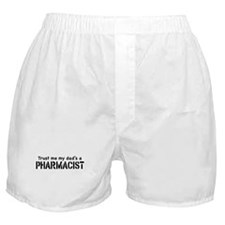 Trust Me My Dad's a Pharmacist Boxer Shorts