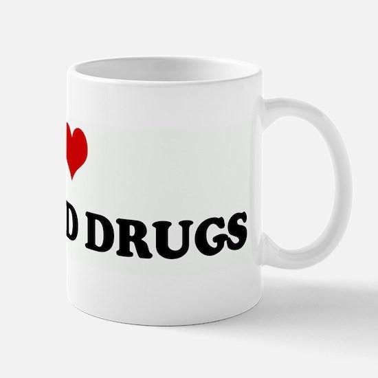 I Love RAVE AND DRUGS Mug