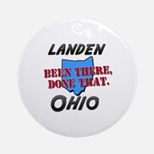 landen ohio - been there, done that Ornament (Roun