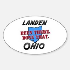 landen ohio - been there, done that Oval Decal