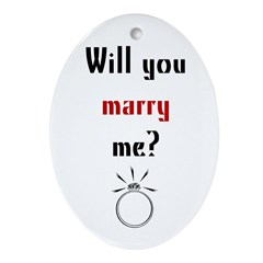 Will you marry me? Oval Ornament