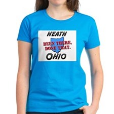 heath ohio - been there, done that Tee
