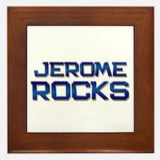 jerome rocks Framed Tile