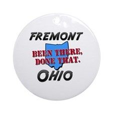 fremont ohio - been there, done that Ornament (Rou