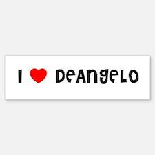 I LOVE DEANGELO Bumper Bumper Bumper Sticker