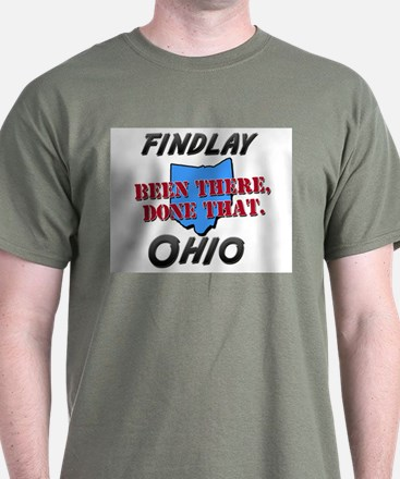 findlay ohio - been there, done that T-Shirt