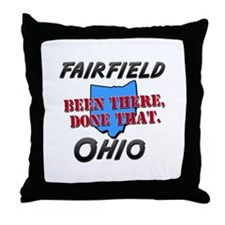 fairfield ohio - been there, done that Throw Pillo