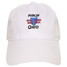dublin ohio - been there, done that Baseball Cap