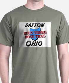 dayton ohio - been there, done that T-Shirt