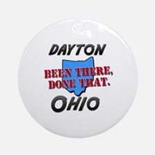 dayton ohio - been there, done that Ornament (Roun