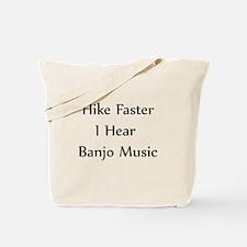 Hike Faster... Tote Bag