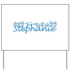 Stephanie-crsv Yard Sign