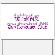 Willink M.S. Sign Language Cl Yard Sign
