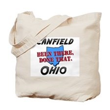 canfield ohio - been there, done that Tote Bag