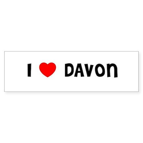 I LOVE DAVON Bumper Sticker