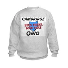 cambridge ohio - been there, done that Sweatshirt