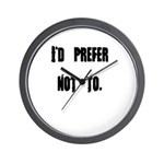 I'd Prefer Not To Wall Clock