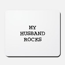 MY HUSBAND ROCKS Mousepad