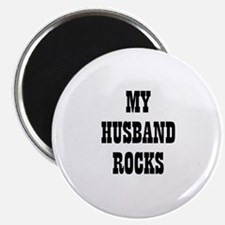 MY HUSBAND ROCKS Magnet