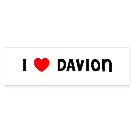 I LOVE DAVION Bumper Sticker