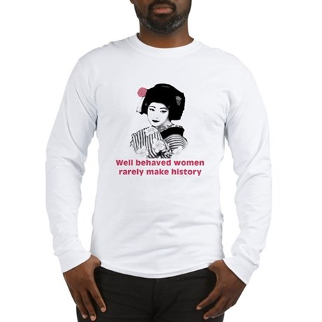 Geisha Well Behaved Women Long Sleeve T-Shirt