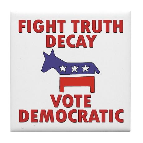 Fight Truth Decay: Vote Democ Tile Coaster