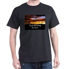 God Morning To You! T-Shirt