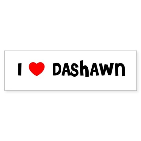 I LOVE DASHAWN Bumper Sticker