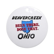 beavercreek ohio - been there, done that Ornament