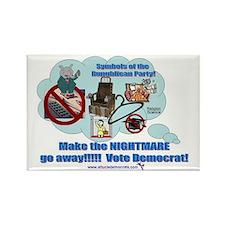 Make the nightmare go away!!!! Vote Democrat! Rec