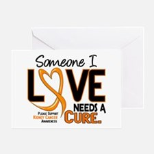 Needs A Cure 2 KIDNEY CANCER Greeting Card