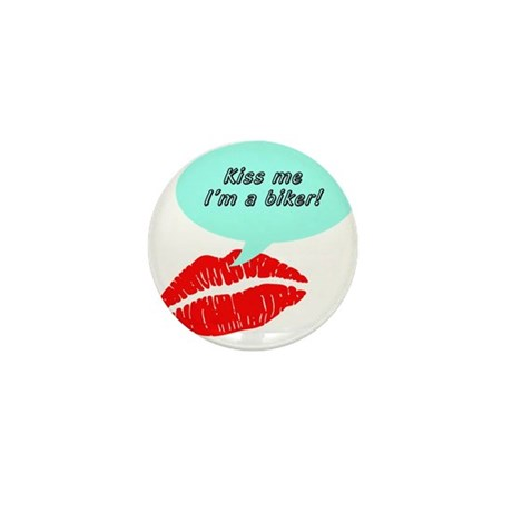Kiss me I'm a biker Mini Button