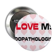 "I Love My Zoopathologist 2.25"" Button"