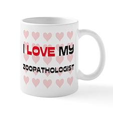 I Love My Zoopathologist Mug