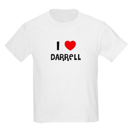 I LOVE DARRELL Kids T-Shirt
