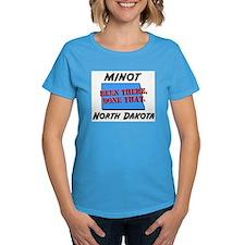 minot north dakota - been there, done that Tee