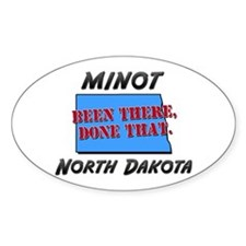 minot north dakota - been there, done that Decal