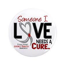 """Needs A Cure 2 JUVENILE DIABETES 3.5"""" Button"""